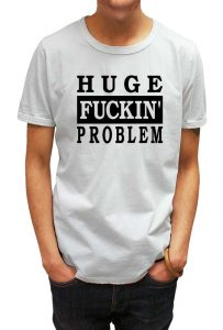 savage_london_huge_fucking_problem_t_shirt