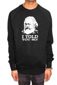 Karl Marx Hoodie (I told you so) for Men and Women